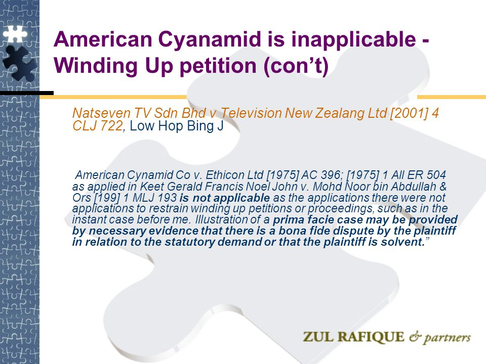 American Cyanamid is inapplicable - Winding Up petition (con't)