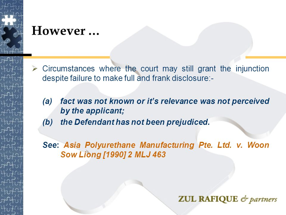 However … Circumstances where the court may still grant the injunction despite failure to make full and frank disclosure:-