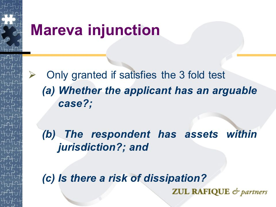 Mareva injunction Only granted if satisfies the 3 fold test