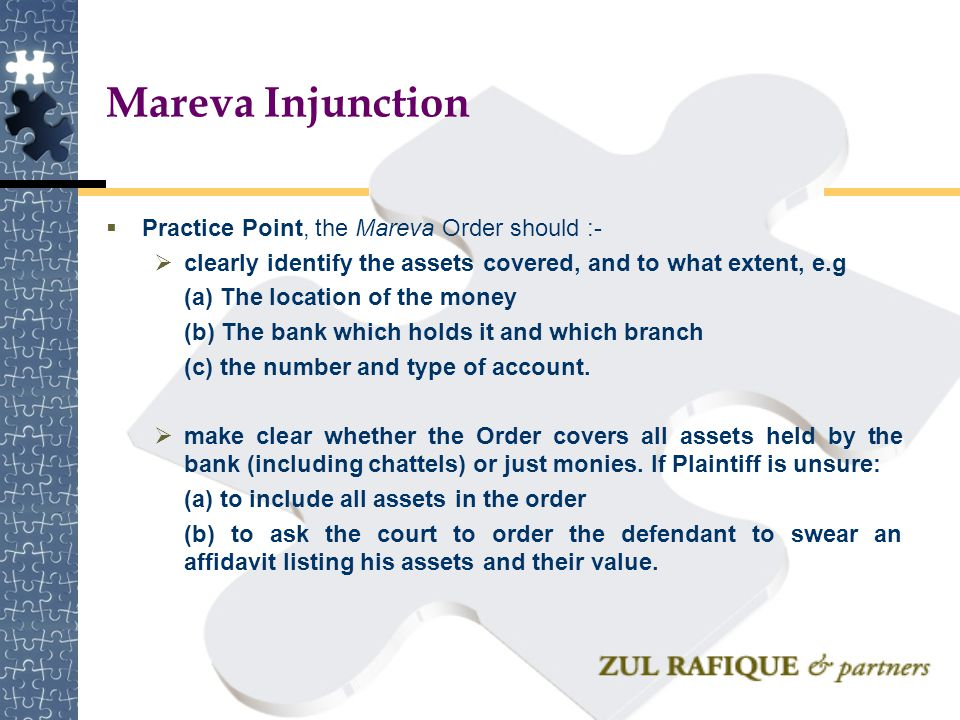 Mareva Injunction Practice Point, the Mareva Order should :-