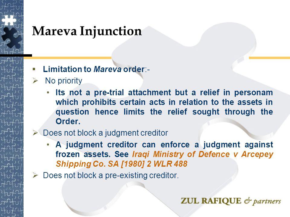 Mareva Injunction Limitation to Mareva order:- No priority