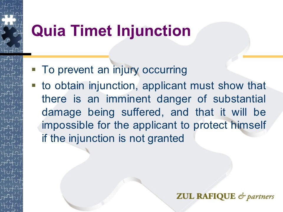 Quia Timet Injunction To prevent an injury occurring