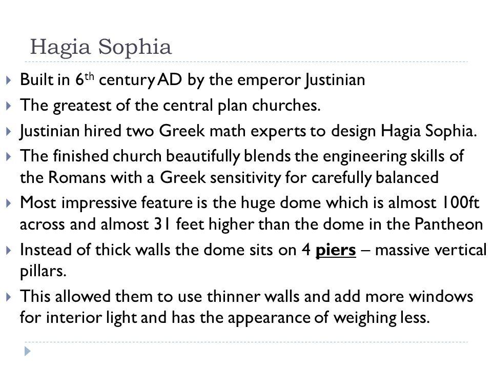 Hagia Sophia Built in 6th century AD by the emperor Justinian