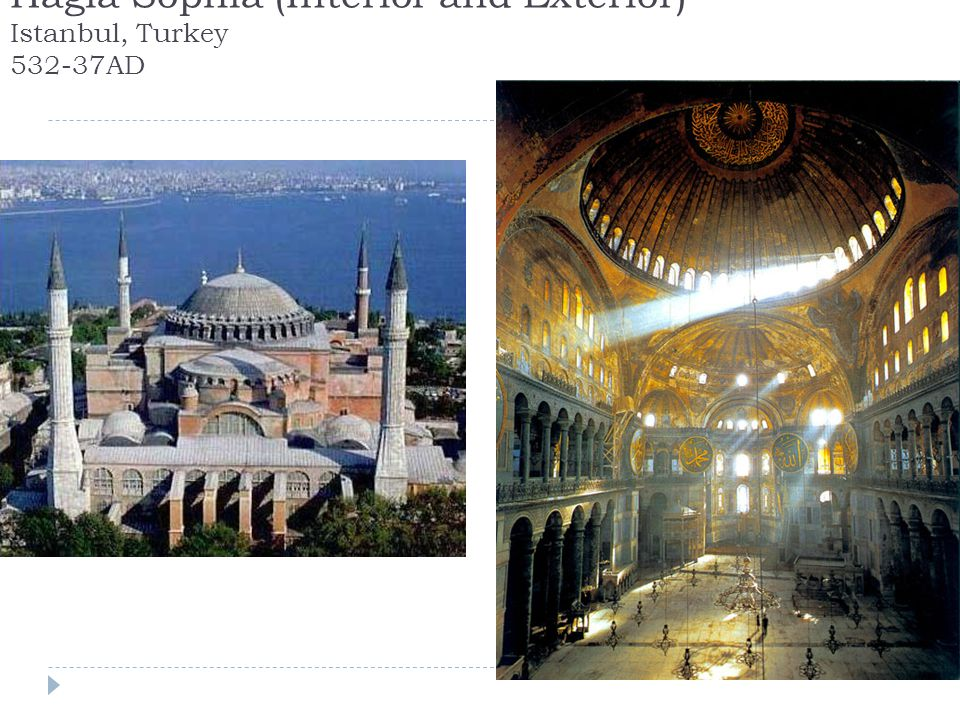 Hagia Sophia (Interior and Exterior) Istanbul, Turkey 532-37AD