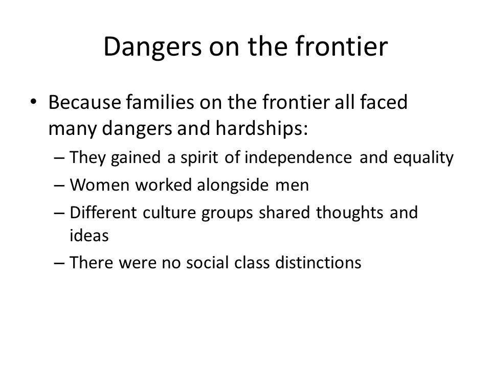 Dangers on the frontier