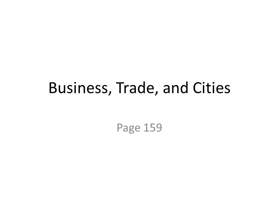 Business, Trade, and Cities