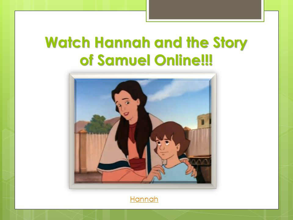 Watch Hannah and the Story of Samuel Online!!!
