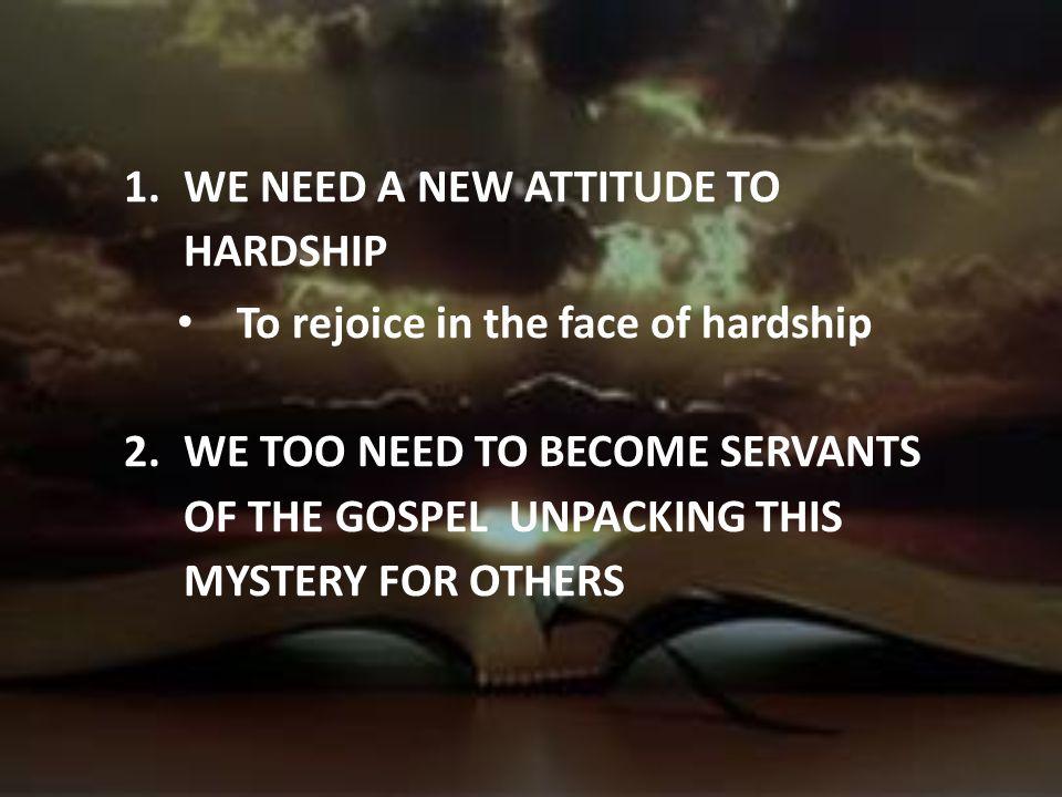 WE NEED A NEW ATTITUDE TO HARDSHIP