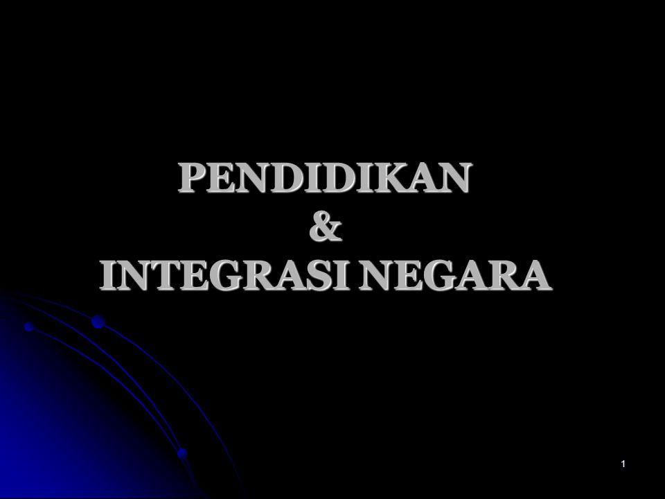 PENDIDIKAN & INTEGRASI NEGARA