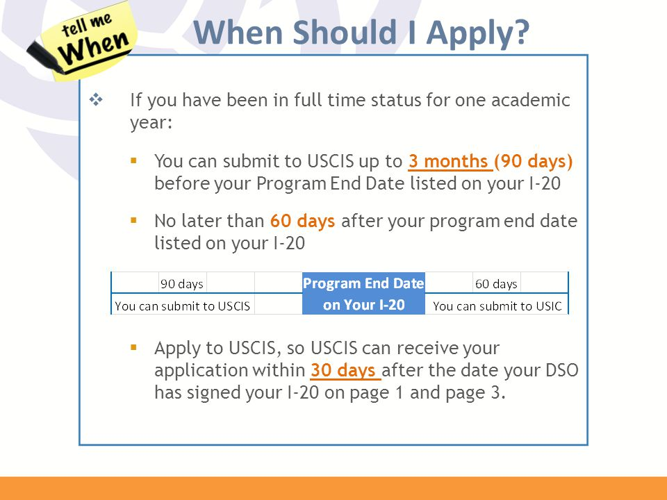 When Should I Apply If you have been in full time status for one academic year: