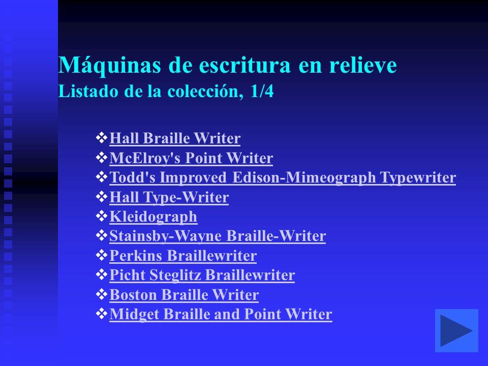 Máquinas de escritura en relieve Listado de la colección, 1/4