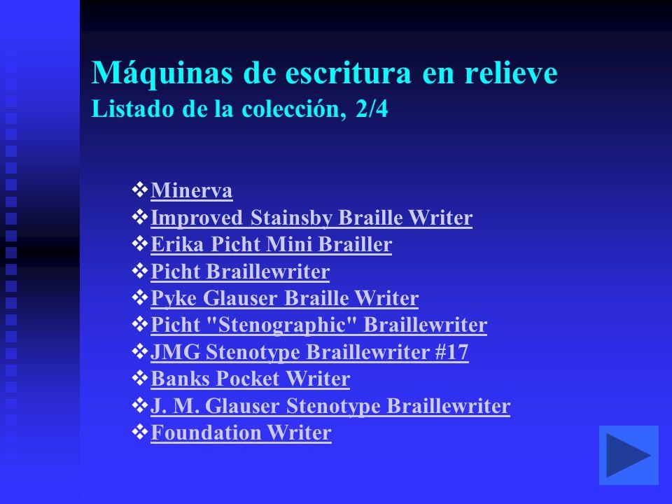 Máquinas de escritura en relieve Listado de la colección, 2/4