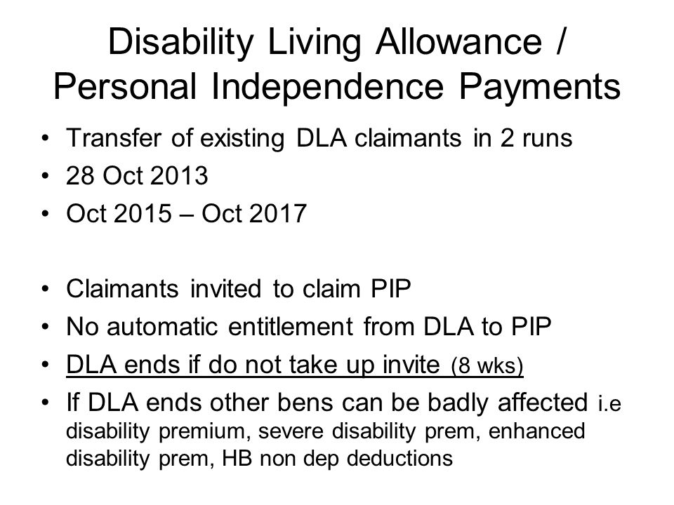 Disability Living Allowance / Personal Independence Payments