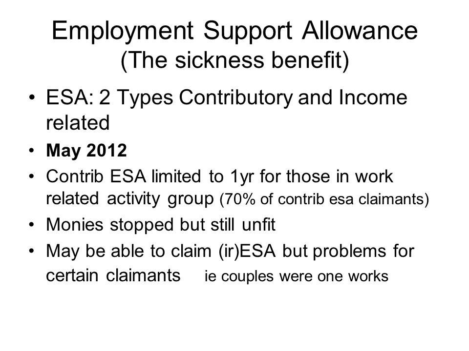 Employment Support Allowance (The sickness benefit)