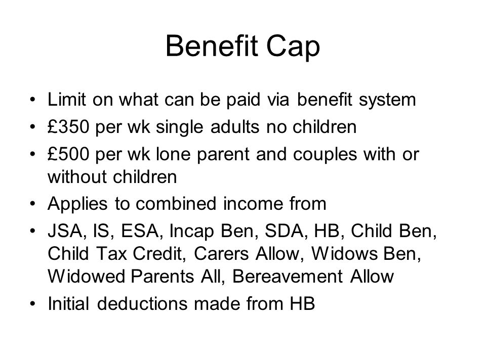 Benefit Cap Limit on what can be paid via benefit system