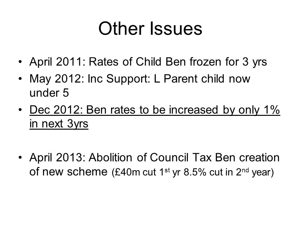 Other Issues April 2011: Rates of Child Ben frozen for 3 yrs