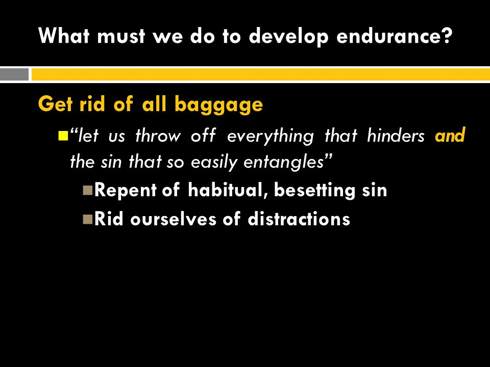 What must we do to develop endurance
