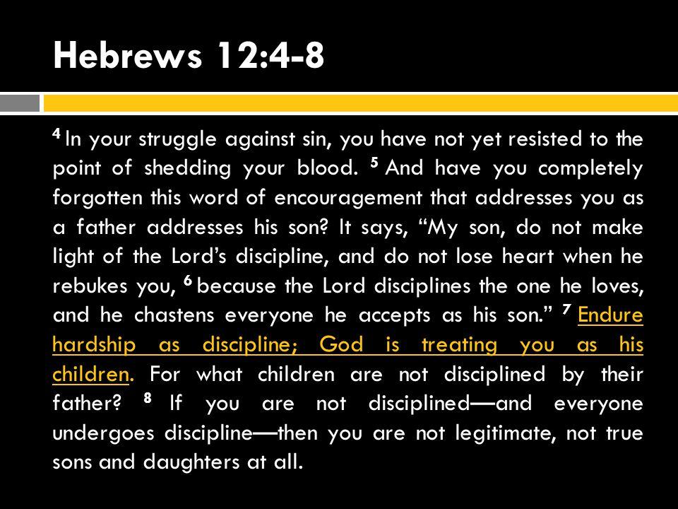 Hebrews 12:4-8