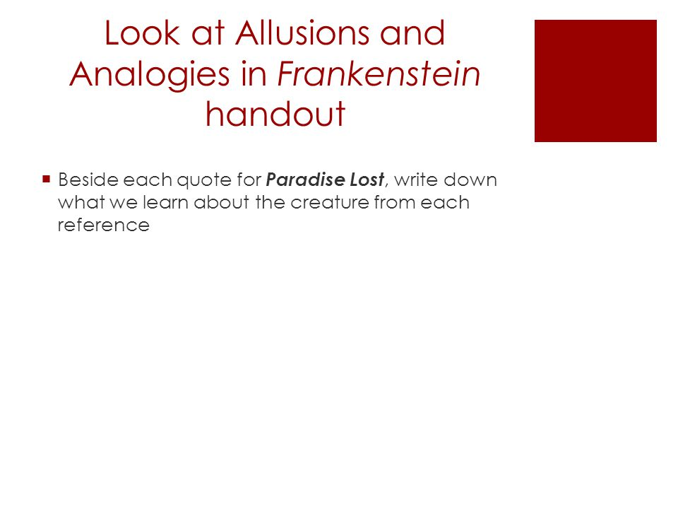 Look at Allusions and Analogies in Frankenstein handout