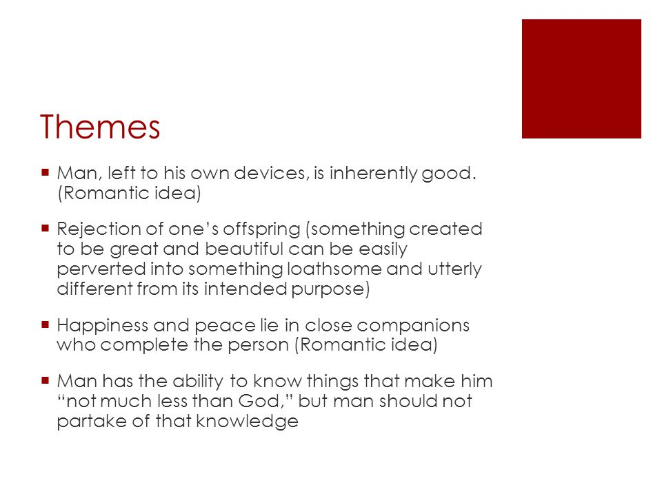 Themes Man, left to his own devices, is inherently good. (Romantic idea)