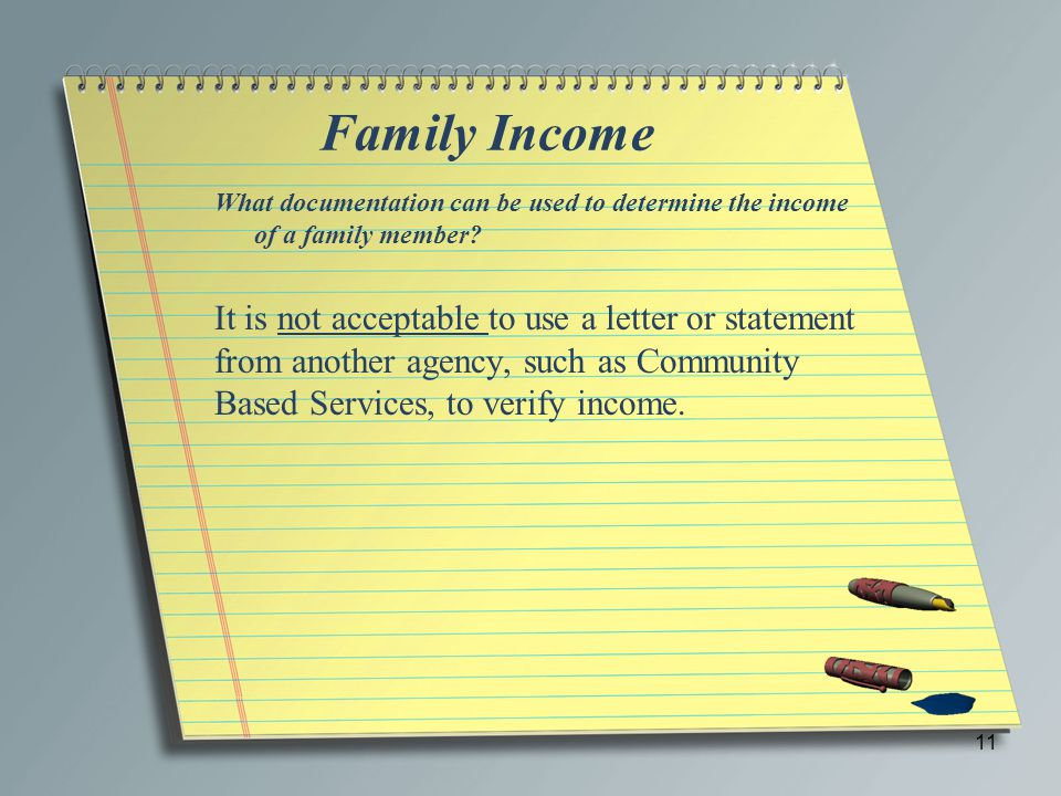 Family Income What documentation can be used to determine the income of a family member