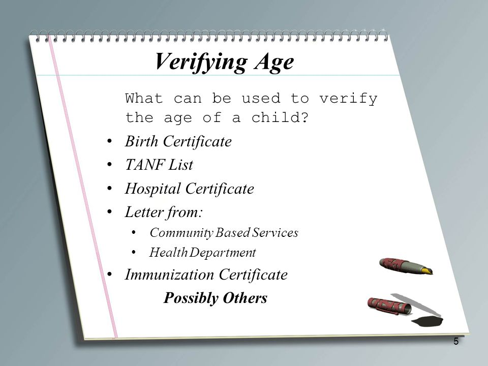 Verifying Age What can be used to verify the age of a child