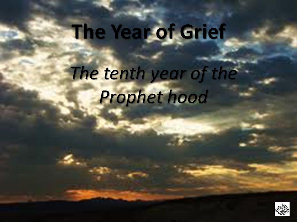 The tenth year of the Prophet hood