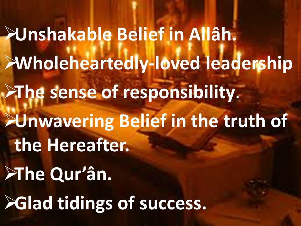 Unshakable Belief in Allâh.