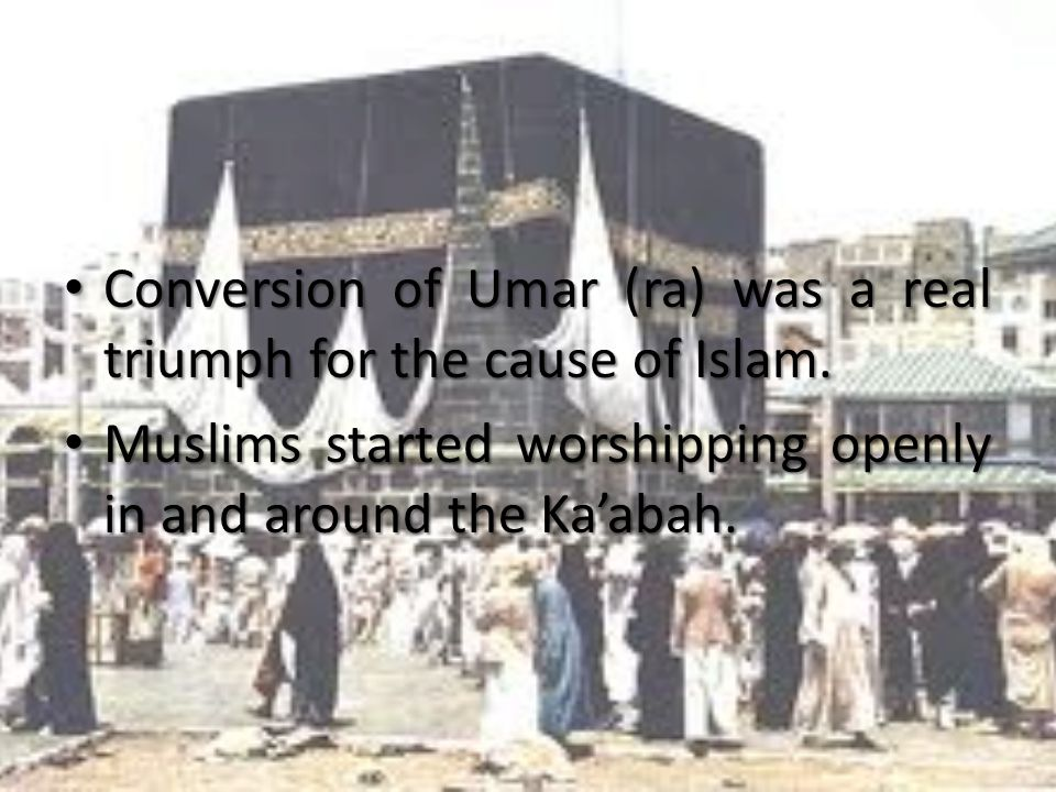 Conversion of Umar (ra) was a real triumph for the cause of Islam.