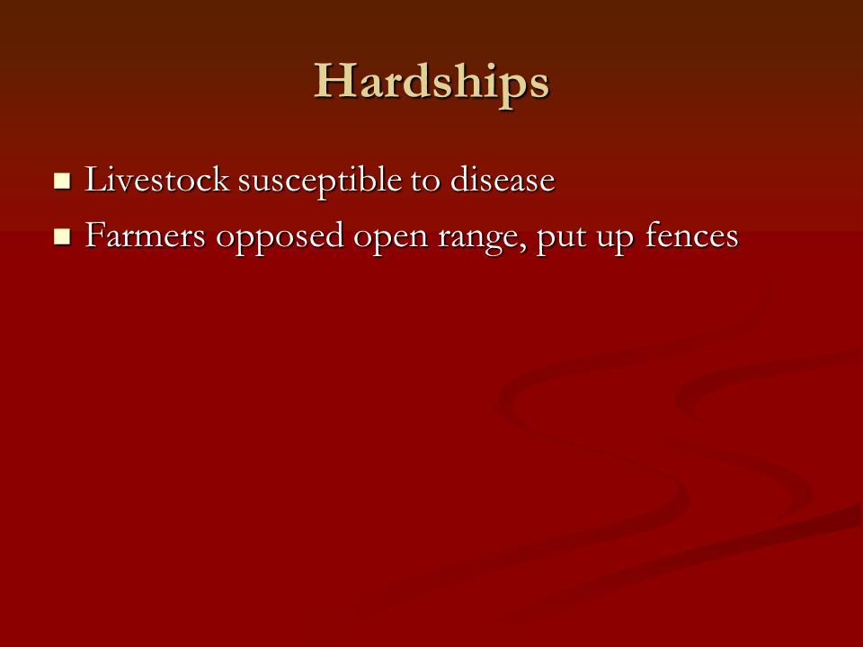 Hardships Livestock susceptible to disease