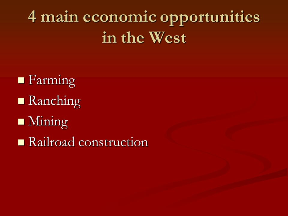 4 main economic opportunities in the West