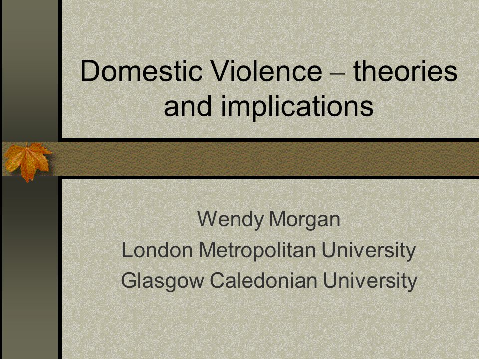 Domestic Violence – theories and implications