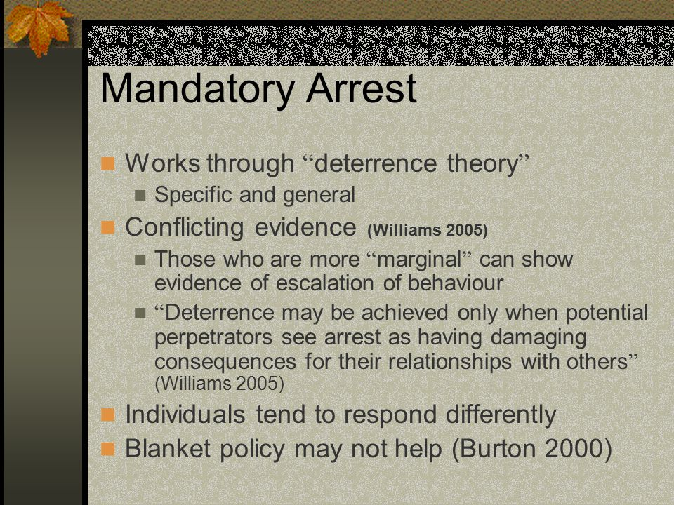 Mandatory Arrest Works through deterrence theory