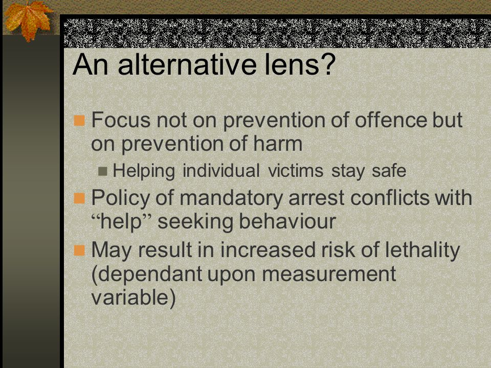 An alternative lens Focus not on prevention of offence but on prevention of harm. Helping individual victims stay safe.