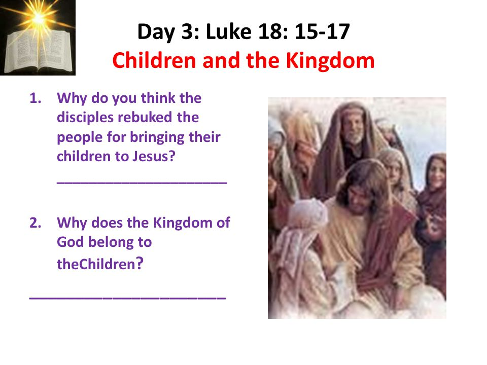 Day 3: Luke 18: 15-17 Children and the Kingdom