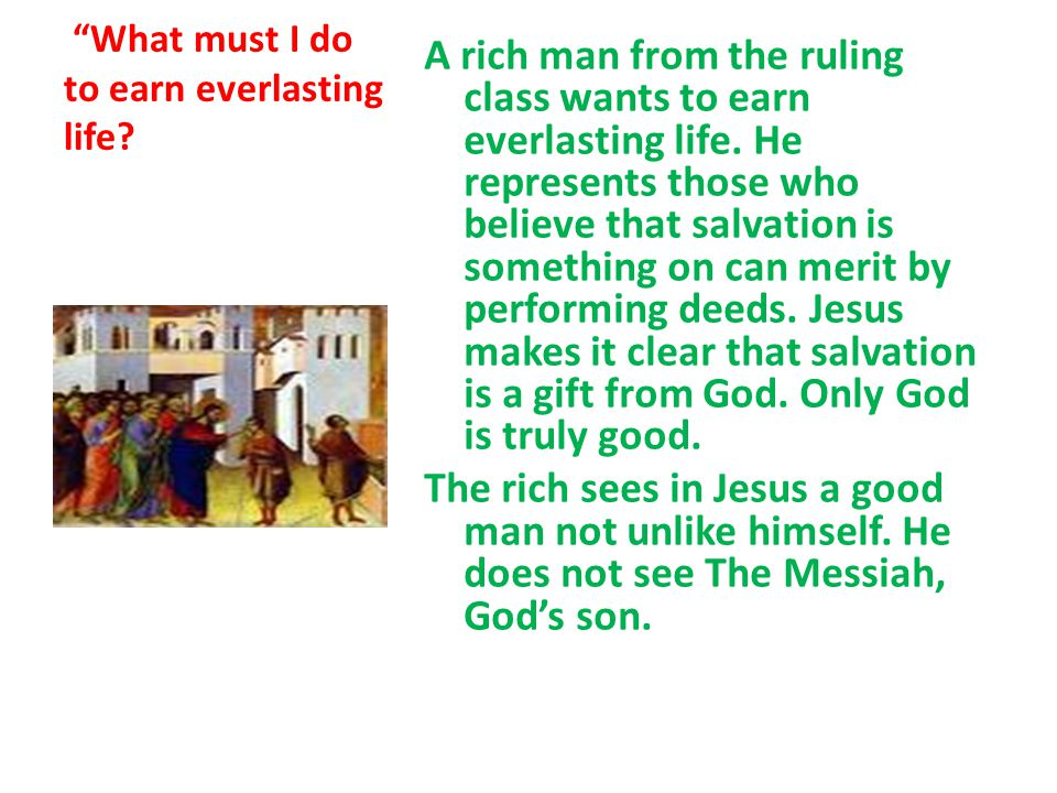 What must I do to earn everlasting life
