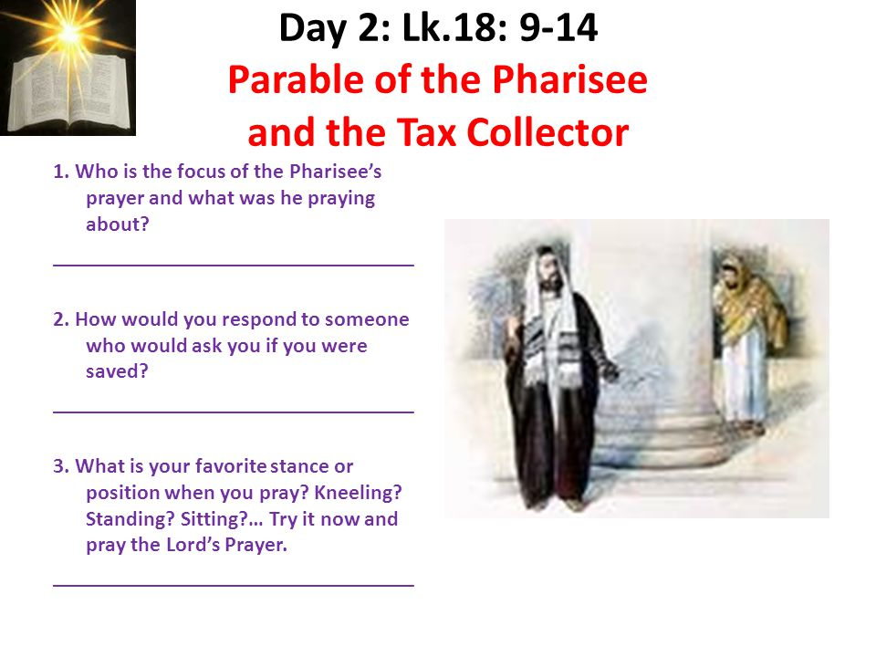 Day 2: Lk.18: 9-14 Parable of the Pharisee and the Tax Collector