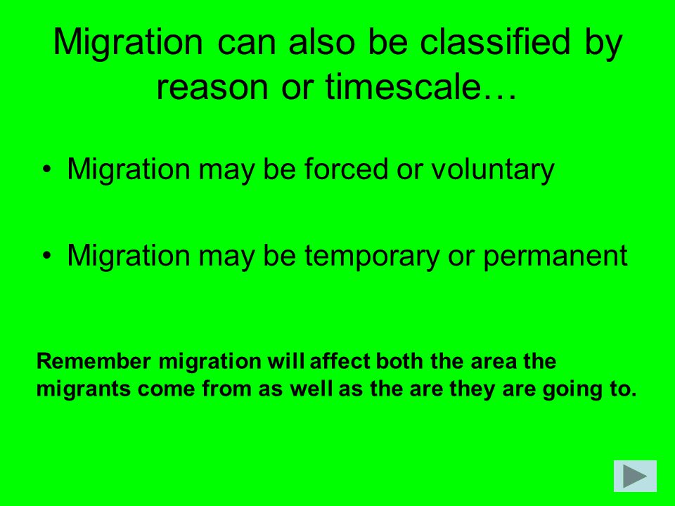 Migration can also be classified by reason or timescale…