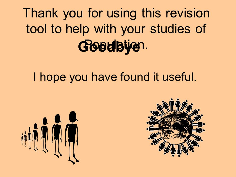 Thank you for using this revision tool to help with your studies of Population.