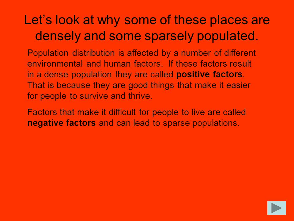 Let's look at why some of these places are densely and some sparsely populated.