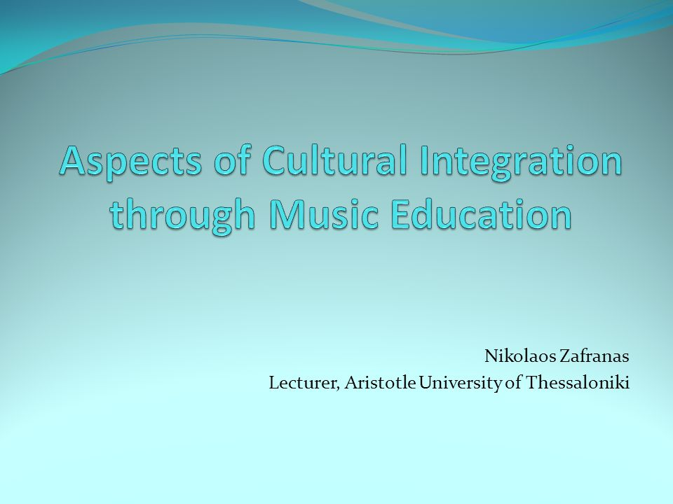 Aspects of Cultural Integration through Music Education