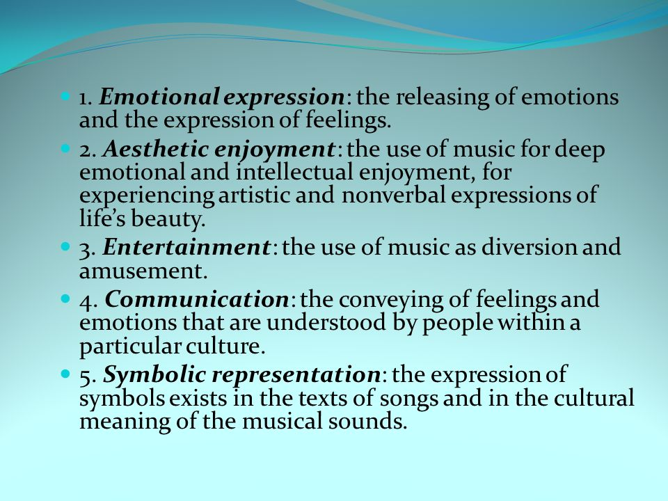 1. Emotional expression: the releasing of emotions and the expression of feelings.