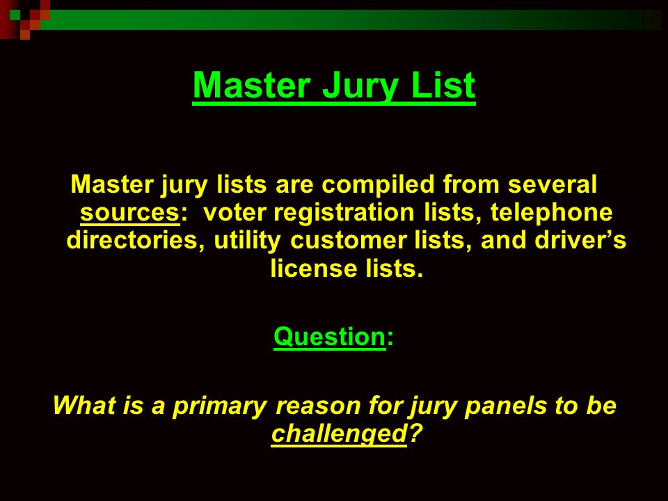 What is a primary reason for jury panels to be challenged