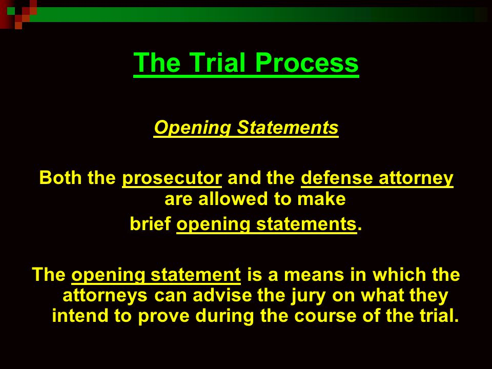 The Trial Process Opening Statements