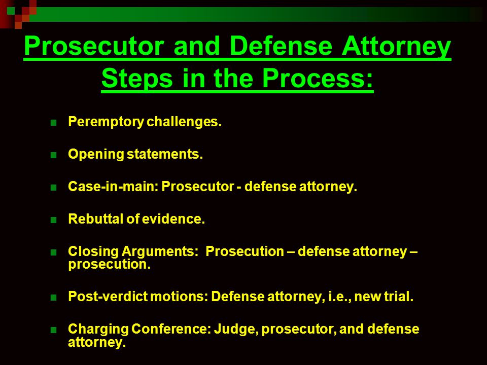 Prosecutor and Defense Attorney Steps in the Process: