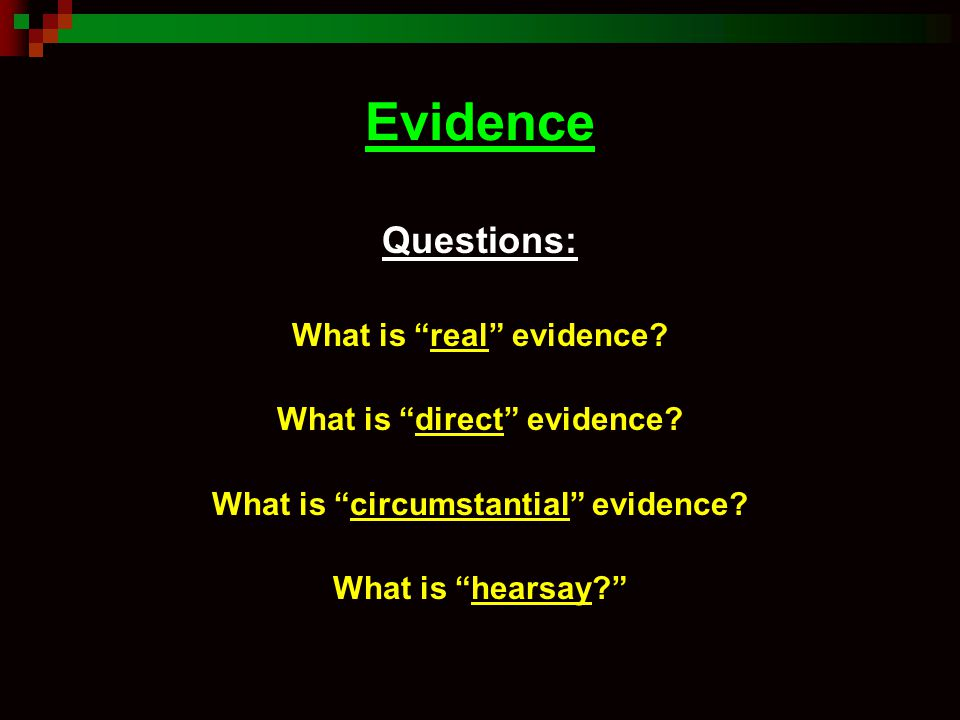 Evidence Questions: What is real evidence