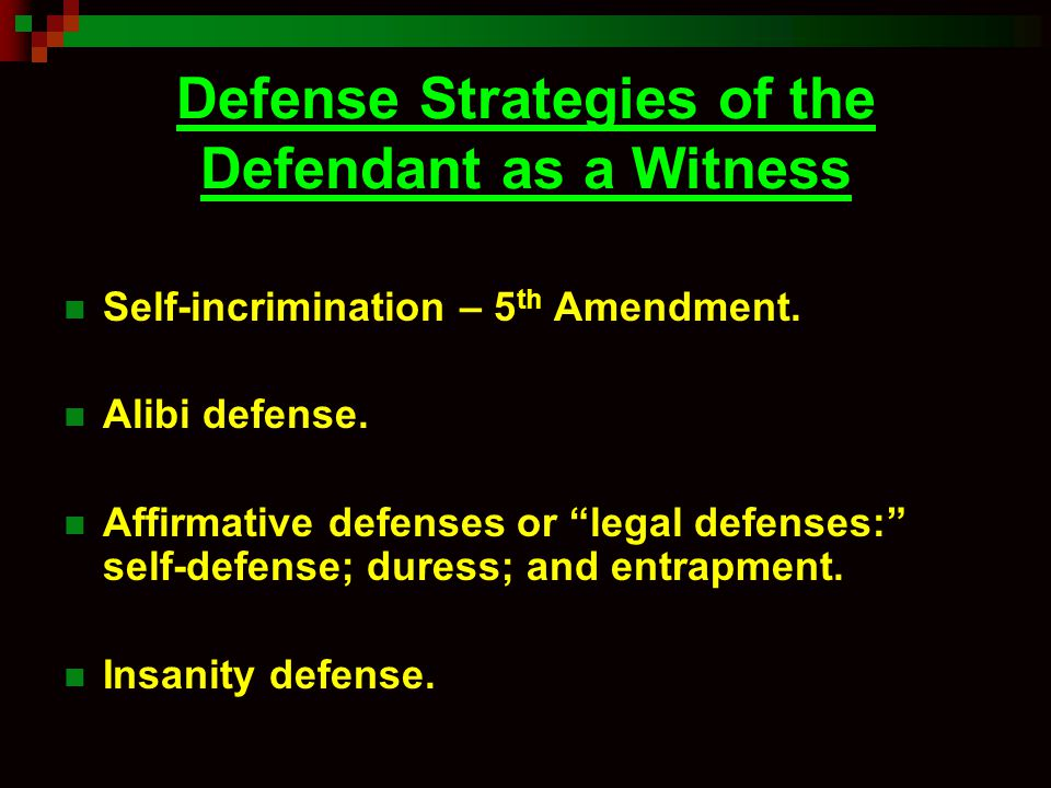Defense Strategies of the Defendant as a Witness