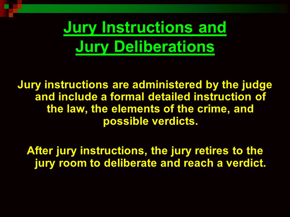 Jury Instructions and Jury Deliberations