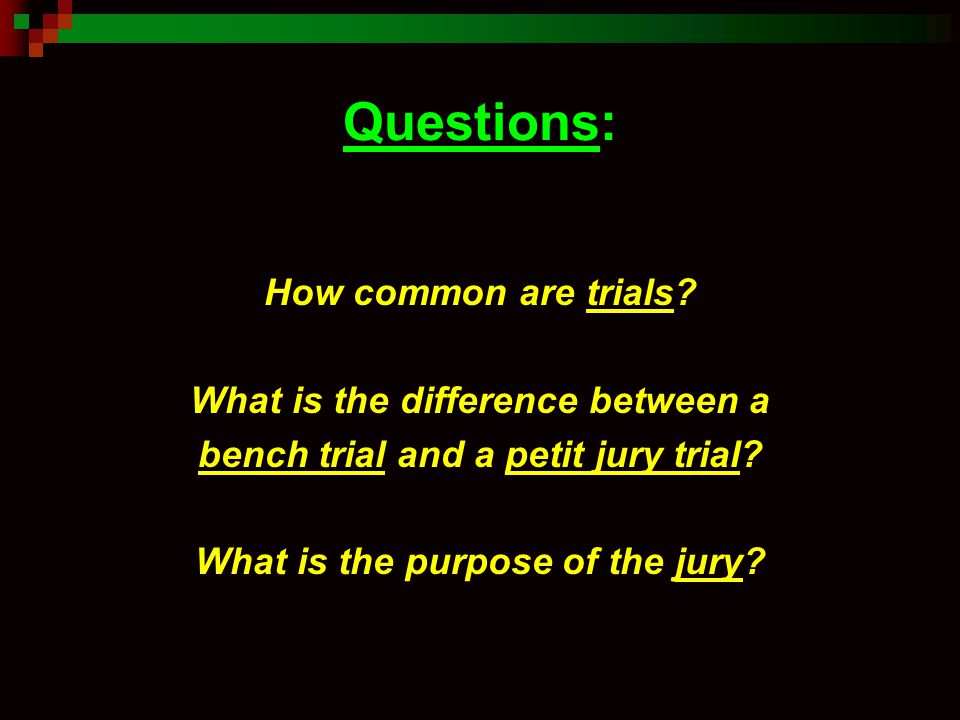 bench trial vs jury trial What is the difference between a bench trial and a jury trial in a jury trial, a jury  makes the final decision in the case after hearing all the evidence presented by.