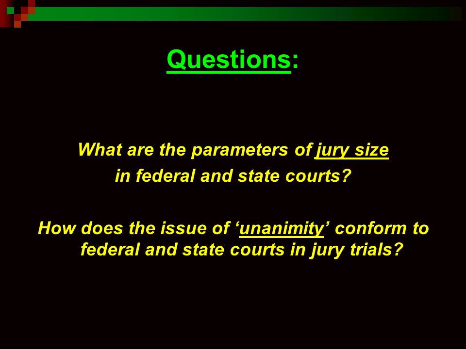What are the parameters of jury size in federal and state courts